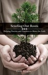 Sending Out Roots: Helping Parents and Teachers to Share the Faith