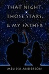 That Night, Those Stars, and My Father