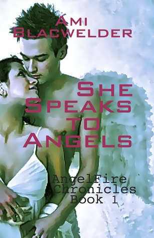 11866271 Review by Audrey: She Speaks to Angels by Ami Blackwelder