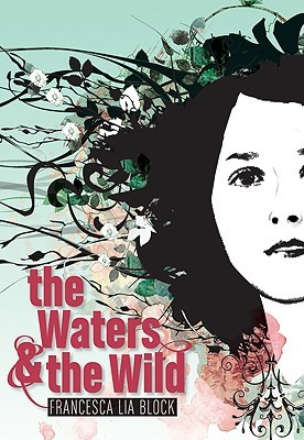 The Waters &amp; the Wild by Francesca Lia Block