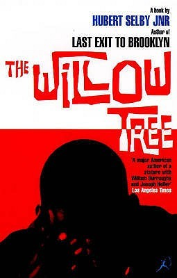 The Willow Tree by Hubert Selby Jr.