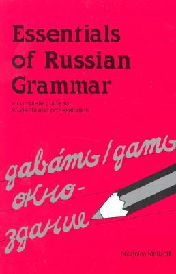 Essentials of Russian Grammar: A Complete Guide for Students and Professionals