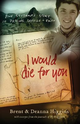 I Would Die for You: One Student's Story of Passion, Service, and Faith