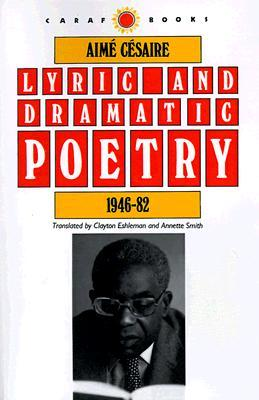 Lyric and Dramatic Poetry, 1946-82 by Aimé Césaire