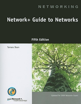 Network+ Guide to Networks (Networking by Tamara Dean