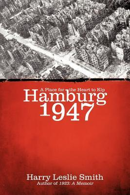 Hamburg 1947 by Harry Leslie Smith