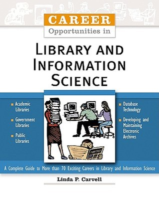 Career Opportunities in Library and Information Science by Linda P. Carvell