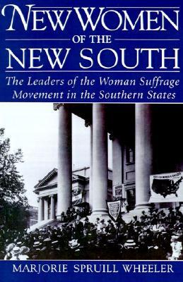 New Women of the New South by Marjorie Spruill Wheeler