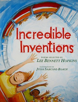 Get Incredible Inventions by Lee Bennett Hopkins, Julia Sarcone-Roach PDF