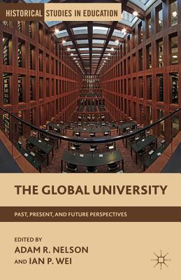 The Global University: Past, Present, and Future Perspectives
