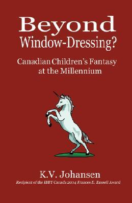 Beyond Window-Dressing? Canadian Children's Fantasy at the Millennium