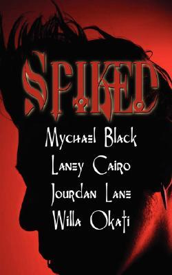 Spiked by Mychael Black