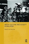 Media, Culture and Society in Malaysia