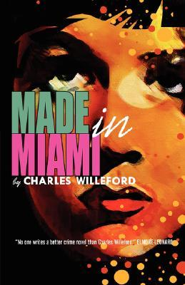 Made in Miami by Charles Willeford