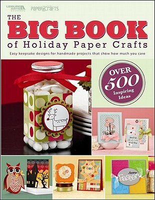 The Big Book of Holiday Paper Crafts by Paper Crafts