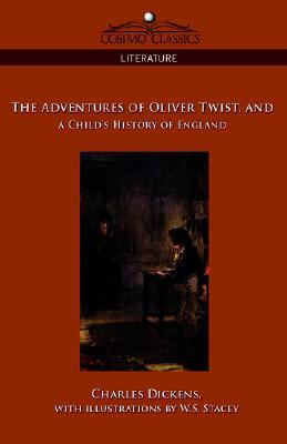 The Adventures of Oliver Twist and a Child's History of England by Charles Dickens