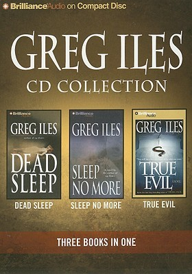 Greg Iles CD Collection 3: Dead Sleep, Sleep No More, True Evil