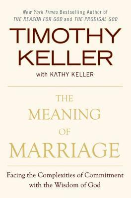 The Meaning of Marriage: Finding Happiness in Your Most Profound Relationship