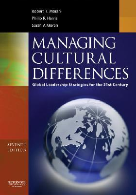 Managing Cultural Differences: Global Leadership Strategies for the 21st Century