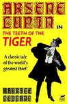 Arsène Lupin in the Teeth of the Tiger (Arsène Lupin, #11)
