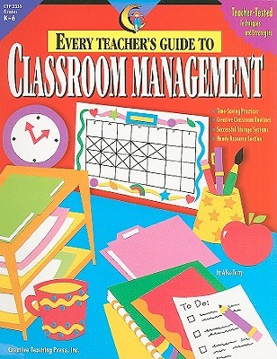 Every Teacher's Guide to Classroom Management by Alice Terry