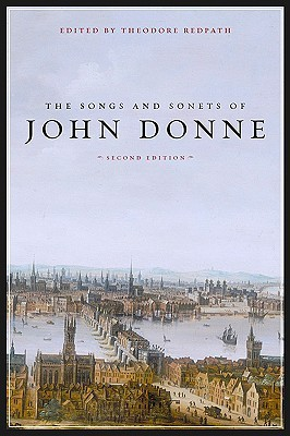 The Songs and Sonets of John Donne by John Donne