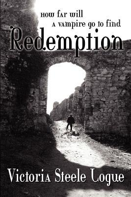 Redemption by Victoria Steele Logue