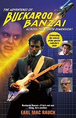 The Adventures of Buckaroo Banzai by Earl Mac Rauch