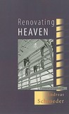 Renovating Heaven: A Novel in Triptych