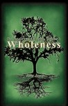 The Totality of All Being: Volume 3: Wholeness