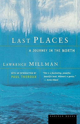 Last Places by Lawrence Millman