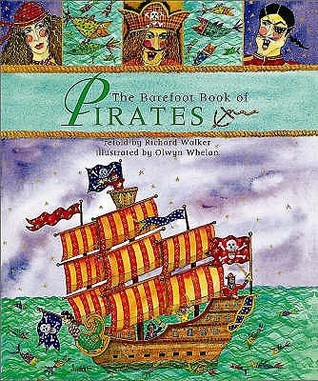 The Barefoot Book Of Pirates by Richard Walker