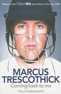 Coming back to me The Autobiography by Marcus Trescothick