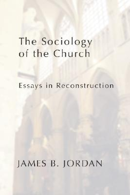 the sociology of the church essays in reconstruction Download free essays, term papers, and research papers reviewessayscom - term papers, book reports, research papers and college essays  join reviewessayscom now.