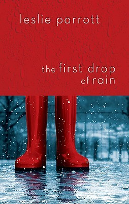 The First Drop of Rain by Leslie Parrott
