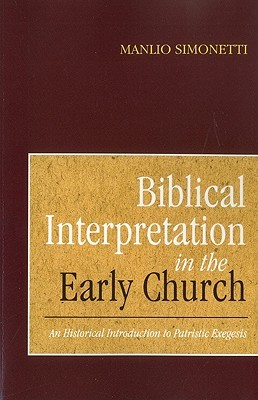 Biblical Interpretation in the Early Church by Manlio Simonetti