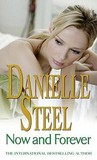 Now and Forever. Danielle Steel by Danielle Steel