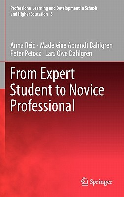 From Expert Student To Novice Professional (Professional Learning And Development In Schools And Higher Education)