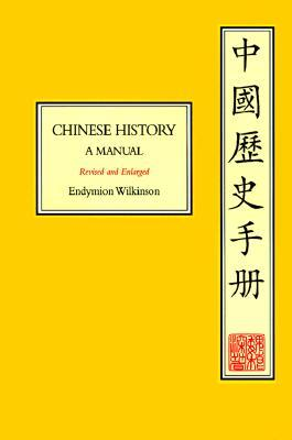 Chinese History: A Manual, Revised and Enlarged Endymion Porter Wilkinson