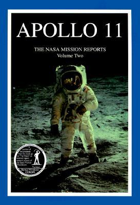 Apollo 11: The NASA Mission Reports Vol 2: Apogee Books Space Series 6 (Apogee Books Space Series #6)