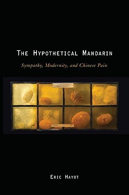 The Hypothetical Mandarin by Eric Hayot