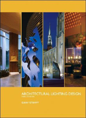 Architectural Lighting Design by Gary R. Steffy