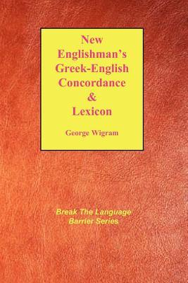 The New Englishmans Greek Concordance And Lexicon  by  George V. Wigram