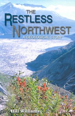 The Restless Northwest by Hill Williams