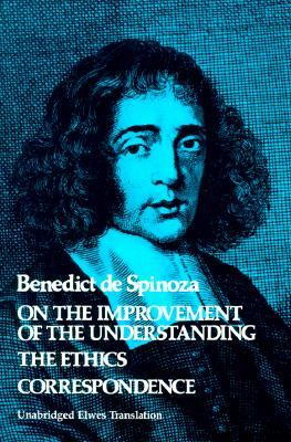 On the Improvement of the Human Understanding/The Ethics/Sele... by Baruch Spinoza
