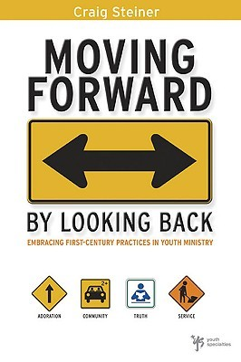 Moving Forward by Looking Back by Craig Steiner