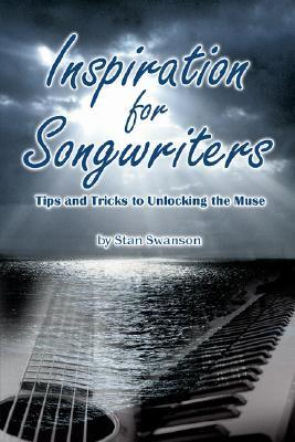 Inspiration for Songwriters by Stan Swanson