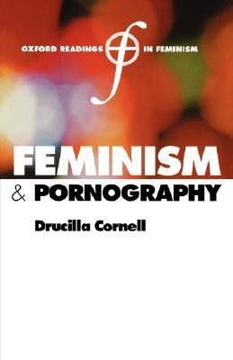 Feminism and Pornography by Drucilla Cornell