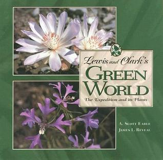 Lewis and Clark's Green World: The Expedition and It's Plants