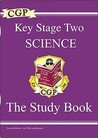 Science: Key Stage Two: The Study Book